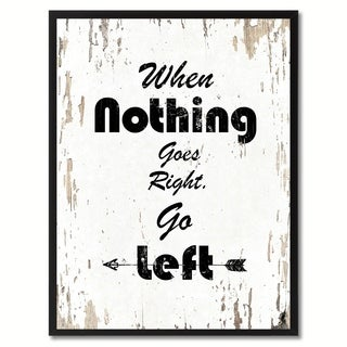 When Nothing Goes Right Go Left Motivation Quote Saying Canvas Print Picture Frame Home Decor Wall Art