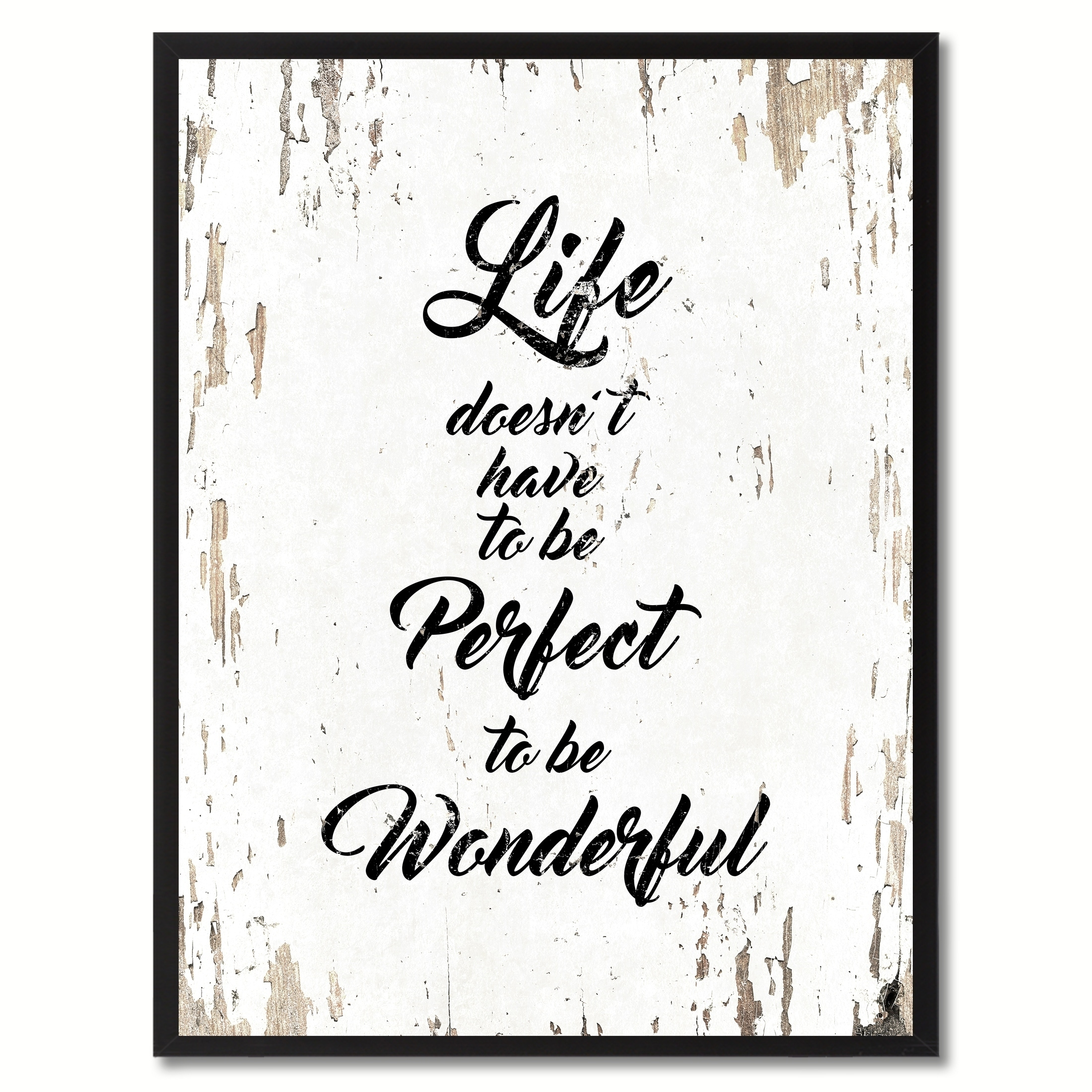 Life Doesnt Have To Be Perfect To Be Wonderful Inspirational Quote