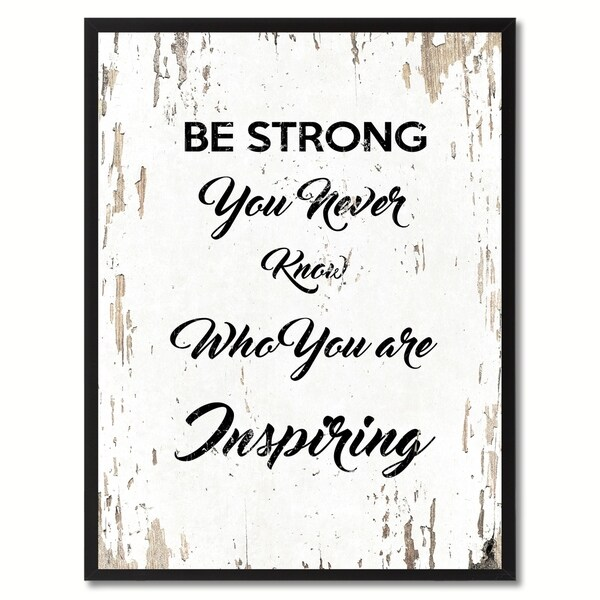 Shop Be Strong You Never Know Who You Are Inspiring Motivation Quote