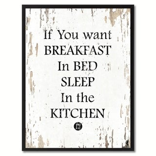If You Want Breakfast In Bed Sleep In The Kitchen Funny Quote Saying Canvas Print Picture Frame Home Decor Wall Art