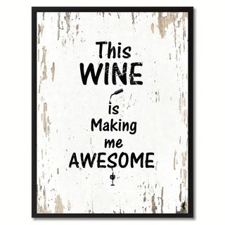 This Wine Is Making Me Awesome Inspirational Quote Saying Canvas Print Picture Frame Home Decor Wall Art
