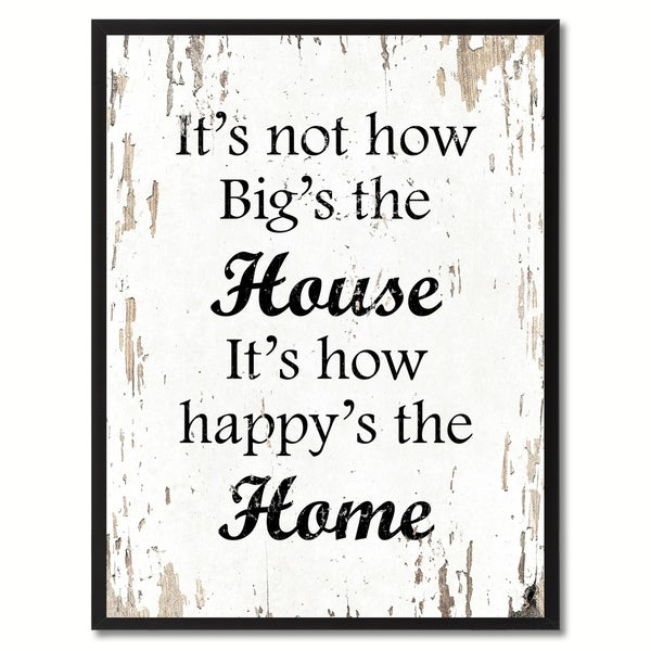 Shop It\'s Not How Big\'s The House It\'s How Happy\'s The Home ...