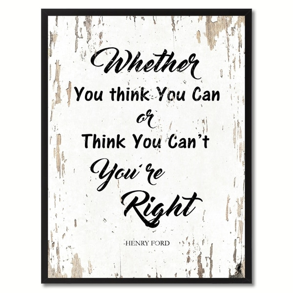Quote Whether You Think You Can: Shop Whether You Think You Can Or Think You Can't You're