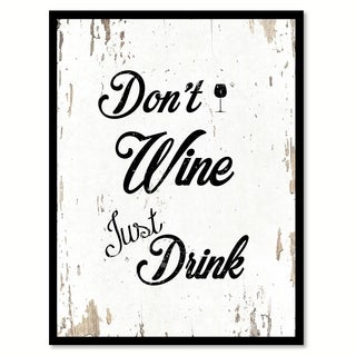 Don't Wine Just Drink Funny Quote Saying Canvas Print Picture Frame Home Decor Wall Art