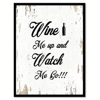 Wine Me Up & Watch Me Go Funny Quote Saying Canvas Print Picture Frame Home Decor Wall Art