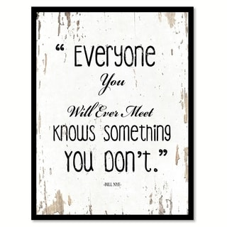 Everyone You Will Ever Meet Knows Something You Don't Quote Saying Canvas Print Picture Frame Home Decor Wall Art