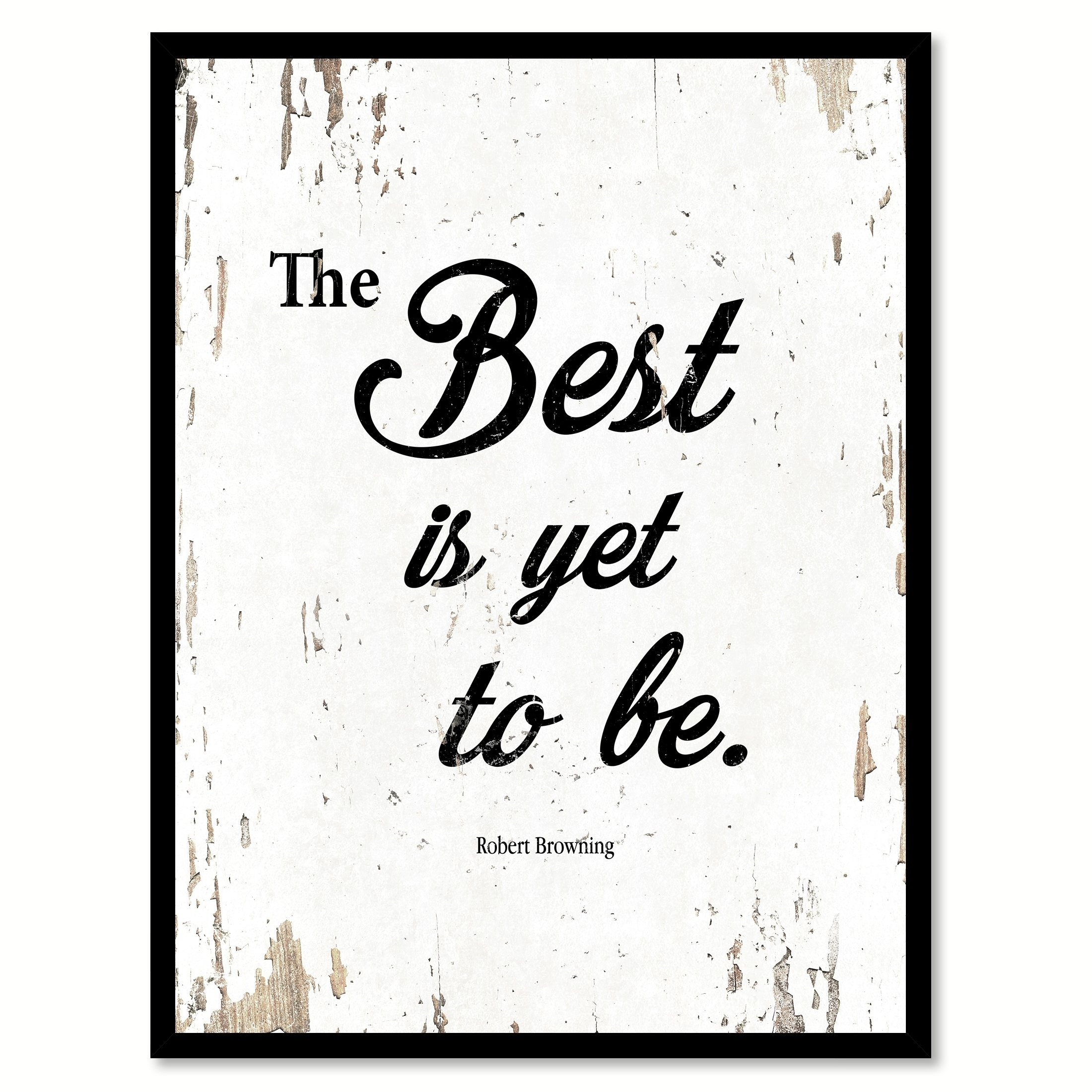 The Best Is Yet To Be Robert Browning Saying Canvas Print...