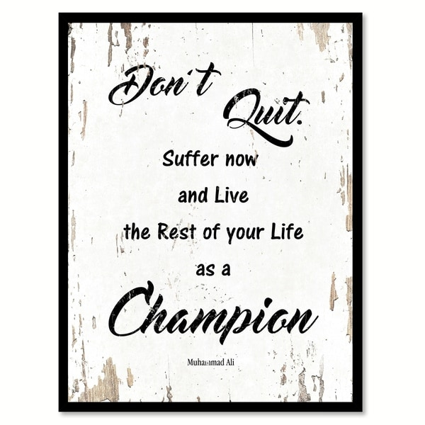 Don't Quit Suffer Now & Live The Rest Of Your Life As A Champion Motivation Quote Saying Canvas Print Picture Frame