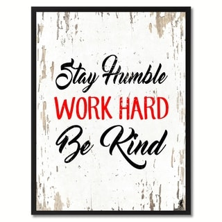 Stay Humble Work Hard Be Kind Inspirational Quote Saying Canvas Print Picture Frame Home Decor Wall Art