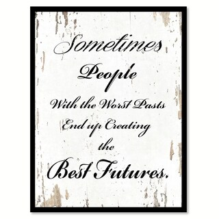 Sometimes People With The Worst Pasts End Up Creating The Best Futures Motivation Quote Saying Canvas Print Picture Frame