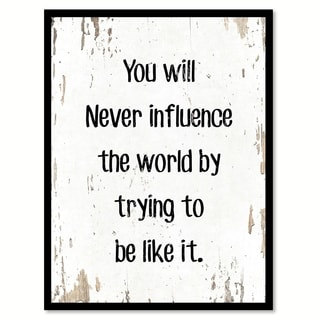 You Will Never Influence The World By Trying To Be Like It Motivation Saying Canvas Print Picture Frame Home Decor Wall Art