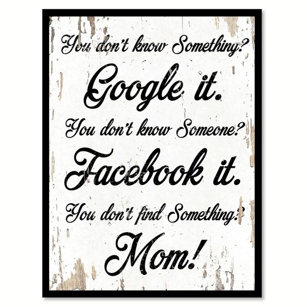 You Don't Know Something Google It You Don't Know Someone Facebook Funny Quote Saying Canvas Print Picture Frame