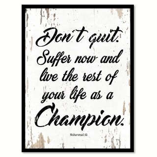 Don't Quit Suffer Now & Live The Rest Of Your Life As A Champion Saying Canvas Print Picture Frame Home Decor Wall Art