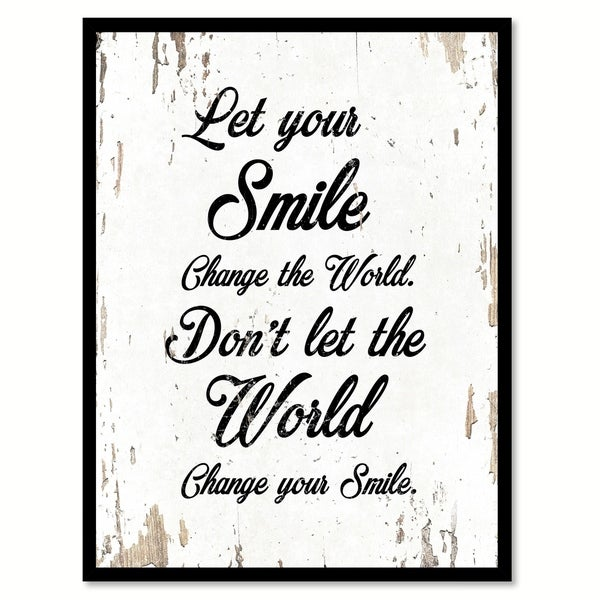 Shop Let Your Smile Change The World Dont Let The World Change Your