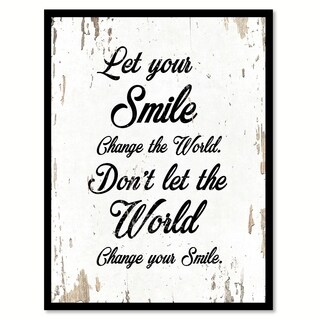 Let Your Smile Change The World Don't Let The World Change Your Smile Motivation Quote Saying Canvas Print Picture Frame