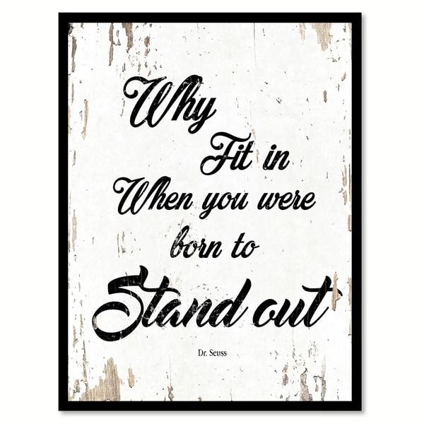 Stand Out Quotes: Shop Why Fit In When You Were Born To Stand Out Dr. Seuss