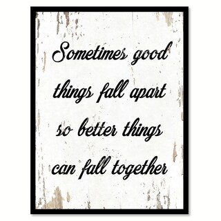 Sometimes Good Things Fall Apart So Better Things Can Fall Together Saying Canvas Print Picture Frame Home Decor Wall Art