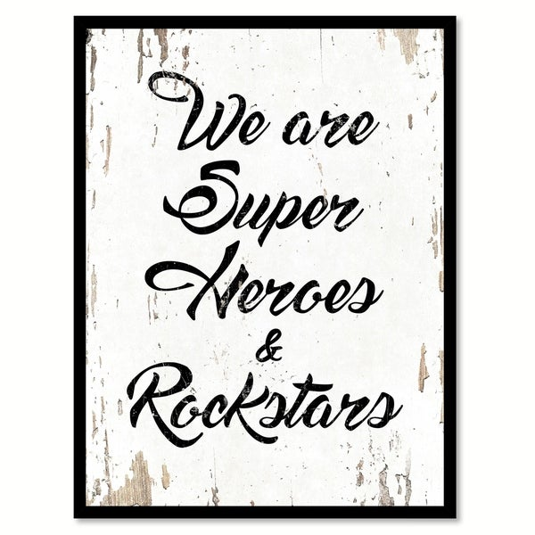 We Are Superheroes & Rockstars Saying Canvas Print Picture Frame Home Decor Wall Art