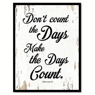 Don't Count The Days Make The Days Count Quote Saying Canvas Print Picture Frame Home Decor Wall Art