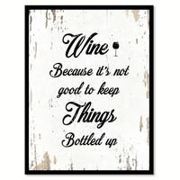 Wine Because It's Not Good To Keep Things Bottled Up Funny Quote Saying Canvas Print Picture Frame Home Decor Wall Art