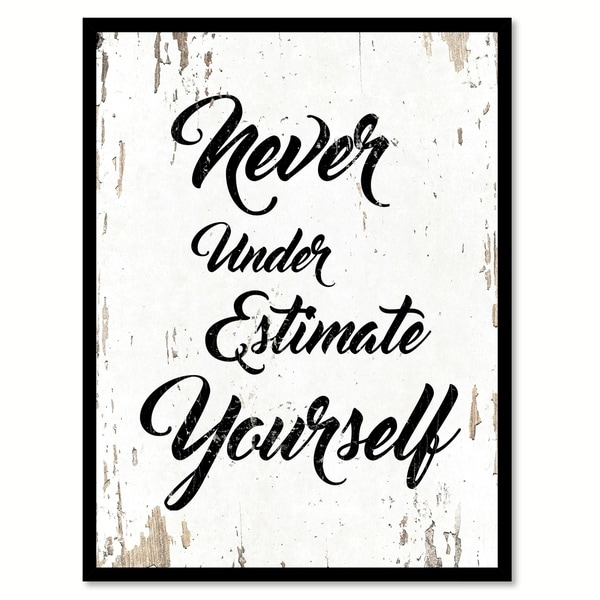 Shop Never Underestimate Yourself Saying Canvas Print Picture Frame ...