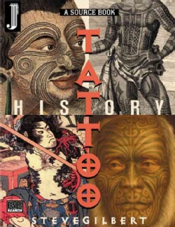 The Tattoo History Source Book: A Source Book : An Anthology of Historical Records of Tattooing Throughout the World (Paperback)