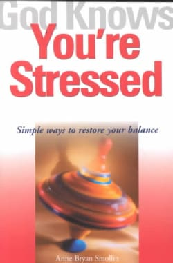 God Knows You're Stressed: Simple Ways to Restore Your Balance (Paperback)