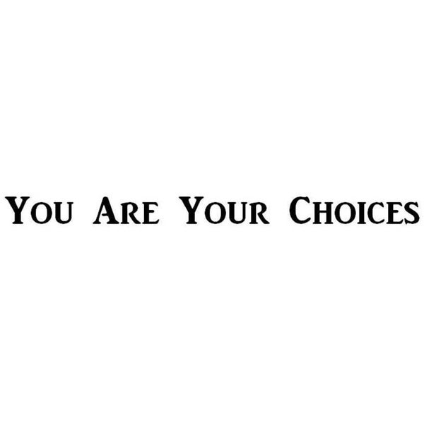 You Are Your Choices Wall Vinyl