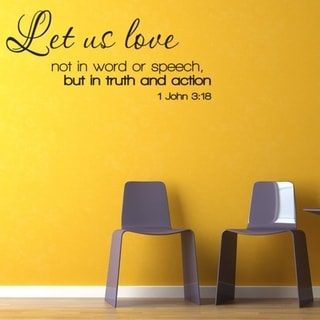 Let us love not in word or speech but in truth and action 1 John 3:18 wall vinyl