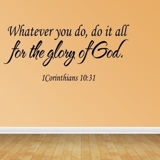 Shop 1 Corinthians 10 31 Whatever You Do It All For The Glory Of God Wall Vinyl Overstock 17668885