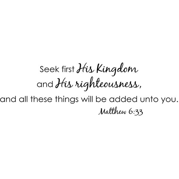 Seek First His Kingdom - Mathew 6:33 Wall Vinyl Quote