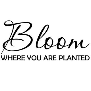 Bloom Where You Are Planted Wall Vinyl
