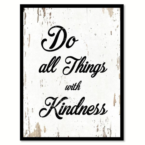 Do All Things With Kindness Motivation Quote Saying Canvas Print Picture Frame Home Decor Wall Art