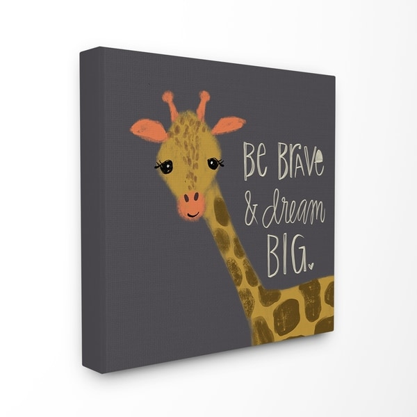 Stupell Industries Be Brave Dream Big Giraffe Canvas Wall Art