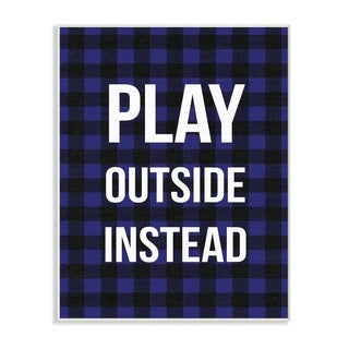 Stupell Industries Play Outside Instead Plaid Wall Plaque Art