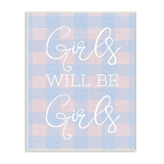 Stupell Industries Girls Will Be Girls Blue Plaid Wall Plaque Art
