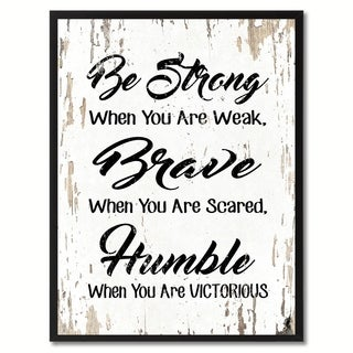 Be Strong When You Are Weak Be Brave When You Are Scared Quote Saying Canvas Print Picture Frame Home Decor Wall Art (4 options available)