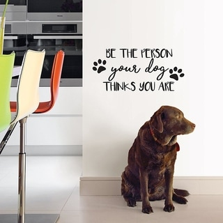 Wall Pops Be The Person Your Dog Thinks You Are Wall Decal Wall Vinyl
