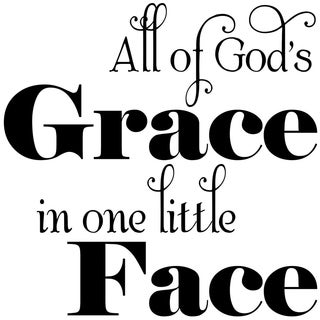 All of God Grace In One Little Face Wall Words Decal Wall Vinyl