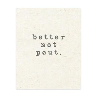 BETTER NOT POUT Handmade Paper Print By Terri Ellis