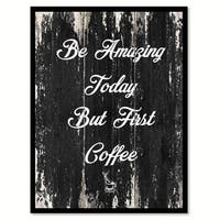 Be Amazing Today But First Coffee Saying Canvas Print Picture Frame Home Decor Wall Art