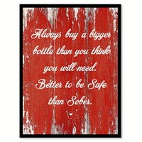 Always Buy A Bigger Bottle Than You Think Saying Canvas Print Picture Frame Home Decor Wall Art