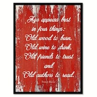 Age Appears Best In Four Things Old Wood To Burn Saying Canvas Print Picture Frame Home Decor Wall Art