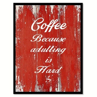 Coffee Because Adulting Is Hard Saying Canvas Print Picture Frame Home Decor Wall Art