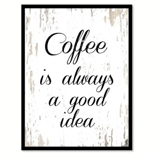 Coffee Is Always a Good Idea Saying Canvas Print Picture Frame Home Decor Wall Art