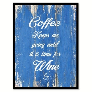 Coffee Keeps Me Going Until It Is Time For Wine Saying Canvas Print Picture Frame Home Decor Wall Art