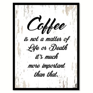 Coffee Is Not a Matter Of Life Or Death Saying Canvas Print Picture Frame Home Decor Wall Art
