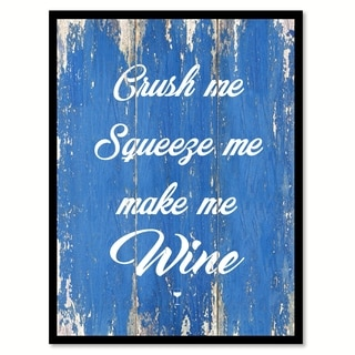 Crush Me Squeeze Me Make Me Wine Saying Canvas Print Picture Frame Home Decor Wall Art