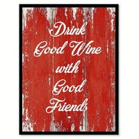 Drink Good Wine With Good Friends Saying Canvas Print Picture Frame Home Decor Wall Art