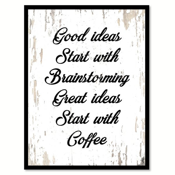 Shop Good Ideas Start With Brainstorming & Coffee Saying Canvas ...